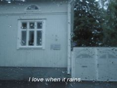 I love it when it rains so much. Like, I am so happy when it rains. When It Rains, Film Quotes, Quote Aesthetic, Aesthetic Shirts, Mood Quotes, Rain Quotes, Mindfulness, Let It Be, Thoughts