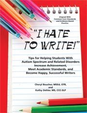 I Hate to Write! Book by an OT and SLP about helping autistic children develop writing skills