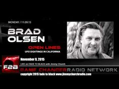 Ep. 352 FADE to BLACK Jimmy Church w/ Brad Olsen: Blue Lights over California LIVE on air - Published on Nov 23, 2015 Brad Olsen joins us for a discussion of the Blue Lights over California incident that happened on the evening of November 7, 2015. He was a witness from San Francisco CA. What were they? Missile test? Exotic weapons? Why so close to the US? Followed by open lines... #f2b #KGRA