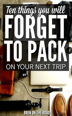 Dont forget this list when packing for your next trip! Ten easy but often-forgotten things that you definitely do not want to leave behind. Safe travels!