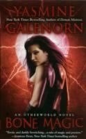 Bone Magic - by Yasmine Galenorn. Another equinox is here, and life's getting more tumultuous for the D'Artigo sisters. Smoky, the dragon of Camille's dreams, must choose between his family and her. Plus, the sisters can't locate the new demon general in town. And Camille's summoned to Otherworld, thinking she'll reunite with her long-lost soul mate Trillian. But once there, she must undergo a drastic ritual that will forever change her and those she loves.