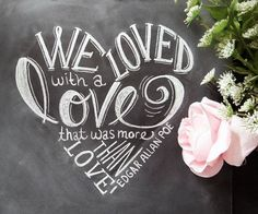 As Seen On Huffington Post - Wedding Print - Love Quote - Print - Chalkboard Art - Edgar Allan Poe - Chalkboard Print via Etsy Edgar Allan Poe, Edgar Allen Poe Tattoo, Poe Quotes, Quotable Quotes, Famous Quotes, Lily And Val, T 64, Chalkboard Print, Chalkboard Ideas