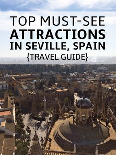 Top Attractions in Seville Spain, Travel Guide | Metropol Parasol, Plaza de España, Cathedral of Seville and more! The Must-See's of Sevilla!
