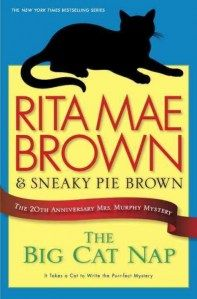 The Big Cat Nap by Rita Mae and Sneaky Pie Brown. The latest entry in the popular cozy series. Take a break from every day stress or even stressing books with this gentle read that includes conversations among the many animal characters. Reviewed by Brenda.