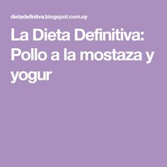 La Dieta Definitiva: Pollo a la mostaza y yogur