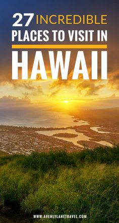 See 27 of the most incredible places to visit in Hawaii! #avenlylanetravel #hawaii