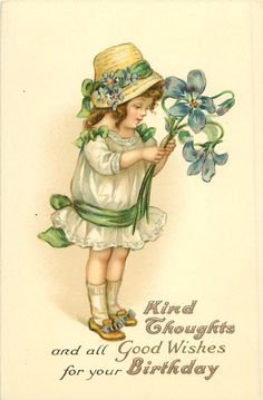KIND THOUGHTS AND ALL GOOD WISHES FOR YOUR BIRTHDAY  girl with exaggerated blue violets - Art by C.M. Burd