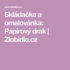 Skládačka a omalovánka: Papírový drak | Zlobidlo.cz Draco, Dragonair