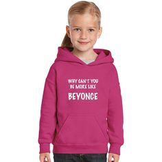 Why Can't You Be More Like Beyonce Kids Hoodie