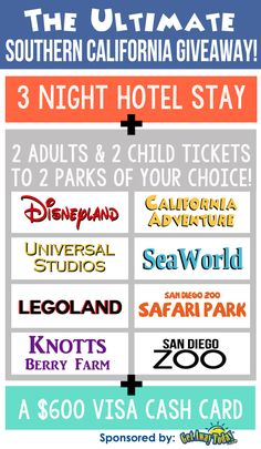 ONE WINNER WILL RECEIVE: 1)  3 NIGHT HOTEL STAY IN THE ANAHEIM, CALIFORNIA AREA 2)  2 ADULT AND 2 KIDS PASSES TO TWO SOUTHERN CALIFORNIA ATTRACTIONS* 3)  $600 VISA GIFT CARD GIVEAWAY ENDS OCT. 6, 2014