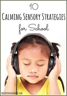 10 Calming Sensory Strategies For School #socialskills #therapy http://www.speechtherapyfun.com/