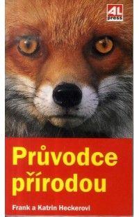 Průvodce přírodou #alpress #průvodce #příroda #knihy #hobby Animals, Animales, Animaux, Animal, Animais