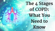 The 4 Stages of COPD