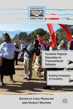Feminist Popular Education in Transnational Debates: Building Pedagogies of Possibility (Comparative Feminist Studies) Social Transformation, Popular, Reflection, This Book, Study, Education, Learning, Books, 8th March