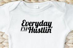 "Baby/Toddler Onesie, Onesie Baby Shower Gift - ""Everyday I'm Hustlin"" Screen Print Design"