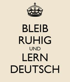 BLEIB RUHIG UND LERN DEUTSCH - KEEP CALM AND CARRY ON Image Generator - brought…