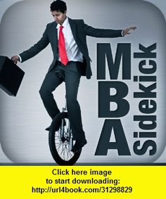 MBA Sidekick, iphone, ipad, ipod touch, itouch, itunes, appstore, torrent, downloads, rapidshare, megaupload, fileserve