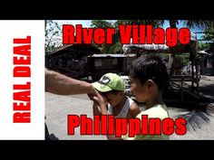 River Village Philippines 2 of 4  #village #philippines #realdeal