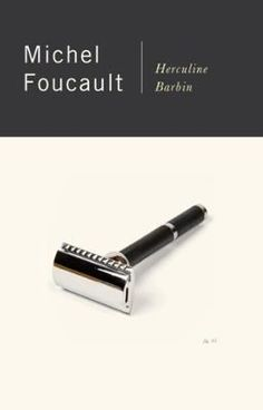 Herculine Barbin by Michel Foucault, Click to Start Reading eBook, With an eye for the sensual bloom of young schoolgirls, and the torrid style of the romantic novels o