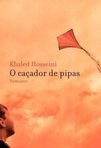 O Caçador de Pipas, Khaled Hosseini - Ed. Nova Fronteira: triste, chocante, mas muito bom!!! Recomendo!