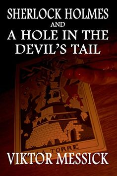 Sherlock Holmes and a Hole in the Devil's Tail by Viktor Messick