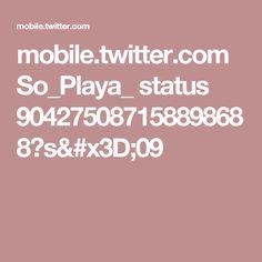 mobile.twitter.com So_Playa_ status 904275087158898688?s=09