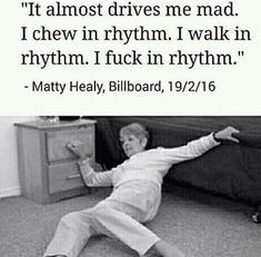 Sound Of Music, Music Is Life, The 1975 You, The 1975 Quotes, The 1975 Matthew Healy, Matty 1975, Matty Healy, Funny Memes, Hilarious
