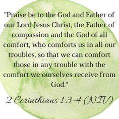 2 Corinthians 1:3-4, 2 Corinthians, Jesus, God, Bible, bible verses, new testament, encouragement, encourage