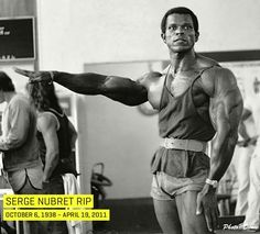 Serge...a bodybuilding icon.