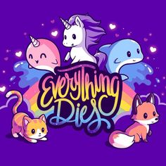Everything Dies T-Shirt TeeTurtle