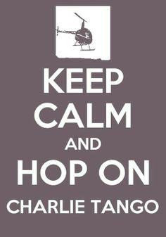 Keep calm and hop on Charlie Tango