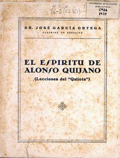 """El espíritu de Alonso Quijano : (lecciones del """"Quijote"""") / José García Ortega http://absysnetweb.bbtk.ull.es/cgi-bin/abnetopac01?TITN=455205"""