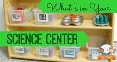 What's in Your Science Center? http://www.pre-kpages.com/whats-in-your-science-center/