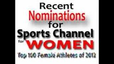 Best Female Athletes Nominations at www.Top100Females.com   Top_Female_Athletes_Recent_Nominations_v1a.wmv, via YouTube.