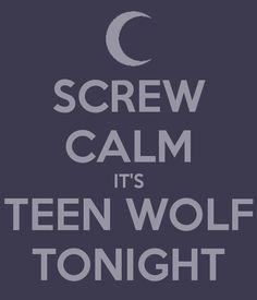 TEEN WOLF... Well it's actually Monday that teen wolf comes on but whatever!