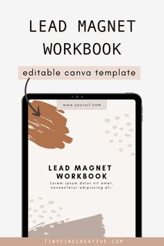 Lead Magnet Workbook - Ready to grow that email list? Grow your customer base? And crush your business goals? Then this Lead Magnet Template Workbook is perfect for you! Click through to shop! #emailmarketing #leadmagnet | tinypinecreative.com