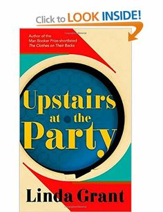 Upstairs at the Party: Amazon.co.uk: Linda Grant: Books