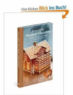 Knusper, knusper Häuschen - Die originellsten Lebkuchenhäuser backen und bauen: Amazon.de: Eva Grane, Ylva Norman, Anne Görblich-Bayer: Büch...
