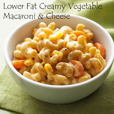 My Favorite Things: Lower Fat Creamy Vegetable Macaroni & Cheese
