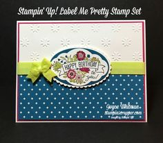 Do you see the 2017-2019 In Colors in the birthday sentiment?  I also used the Label Me Pretty Stamp set and matching Pretty Label Punch from Stampin' Up!