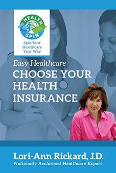 Amazon.com: Choose Your Health Insurance (Easy Healthcare) eBook: Lori-Ann Rickard: Kindle Store