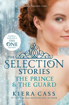 The Selection Stories: The Prince & The Guard | Kiera Cass | The Selection #0.5 ; #2.5 | Feb 2014 | https://www.goodreads.com/book/show/18172471-the-selection-stories | #YA #fantasy #dystopian #romance