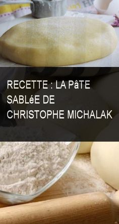 Recette : La Pâte Sablée de Christophe Michalak #Pate #Recette #Christophemichalak #Christophe #Michalak #Sablee Pate Recipes, Pie Crust Recipes, Cooking Recipes, Sweet And Sour Recipes, Japanese Cheesecake, Biscotti Cookies, Bread And Pastries, Base, Sweet Tarts