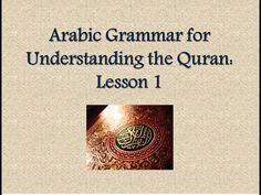 Learn Arabic - [Lesson 1] Arabic Grammar for Understanding the Quran - YouTube