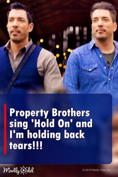 Brothers Sing 'Hold On' — I'm Holding Back My Tears! Property Brothers Sing 'Hold On' — I'm Holding Back My Tears! Country Music Videos, Country Music Singers, Country Music Lyrics, Property Brothers, Good Music, My Music, Scott Brothers, Beautiful Songs, Christian Music