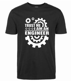 Cotton Men T-shirt TRUST ME I AM AN ENGINEER -  menswatchsales.com #menswear #mensfashion #mensstyle #watches #Luxury #fashionable