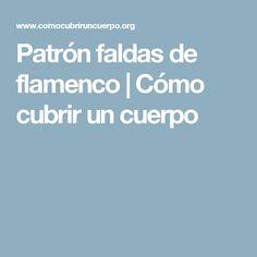 Patrón faldas de flamenco | Cómo cubrir un cuerpo