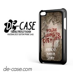 You're Going To Die Here American Horror Story For Ipod 4 Ipod Touch 4 Case Phone Case Gift Present YO