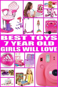 Find The Best Toy Gifts For 7 Year Old Girls Kids Would Love Any Of These Toys From This Ultimate Gift Guide Perfect Seven