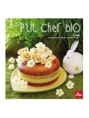 P'tit chef bio de Clea — 19,95€ — Éditions La Plage